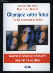 Changez votre futur - Couverture - Format classique