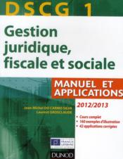 Vente livre :  DSCG 1 ; gestion juridique, fiscale et sociale ; manuel et applications, corrigés inclus (6e édition)  - Jean-Michel Do Carmo Silva - Laurent Grosclaude
