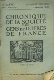 CHRONIQUE DE LA SOCIETE DES GENS DE LETTRES DE FRANCE N°1, 97e ANNEE ( 1er TRIMESTRE 1962) - Couverture - Format classique