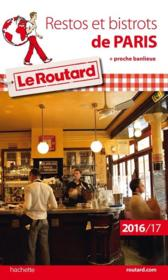 Vente  GUIDE DU ROUTARD ; restos et bistrots de Paris (édition 2016/2017)  - Collectif Hachette
