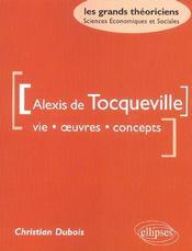 Alexis De Tocqueville Vie Oeuvres Concepts - Intérieur - Format classique