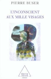 L'Inconscient Aux Mille Visages - Couverture - Format classique
