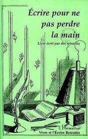 Ecrire Pour Ne Pas Perdre La Main - Intérieur - Format classique