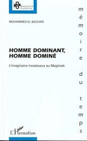Homme dominant, homme dominé ; l'imaginaire incestueux au Maghreb - Intérieur - Format classique