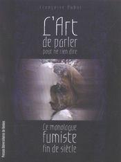 Art De Parler Pour Ne Rien Dire. Monologue Fumiste - Intérieur - Format classique