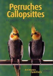 Perruches Calopsittes - Couverture - Format classique