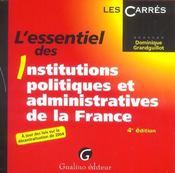 Essentiel des institutions politiques et admiistatrives enfrance, 4eme edition (l') (4e édition) - Intérieur - Format classique