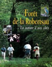 Forêt de la Robertsau ; la nature à nos côtés - Couverture - Format classique