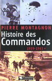 Histoire des commandos 1939-1943 t.1 - Intérieur - Format classique