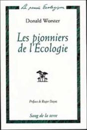 Les pionniers de l'ecologie: une histoire des idees ecologiques - Couverture - Format classique