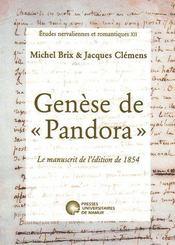Etudes Nervaliennes Et Romantiques T.12 ; Genèse De «Pandora» ; Le Manuscrit De L'Edition De 1854 - Couverture - Format classique