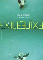 Raoul Marek ; La Salle Du Monde ; Exil - Couverture - Format classique