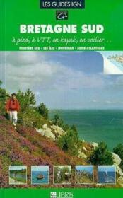 Bretagne sud ; Morbihan et Finistère sud ; à pied, à vtt, en kayak - Couverture - Format classique