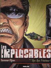 Les implacables t.1 ; bye bye prêcheur - Couverture - Format classique