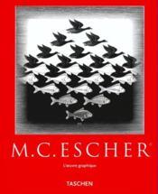M.C. Escher ; l'oeuvre graphique - Couverture - Format classique