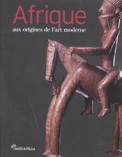 Afrique ; aux origines de l'art moderne - Intérieur - Format classique