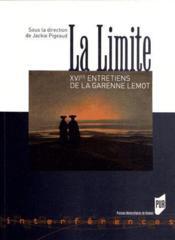 La limite ; XVIes entretiens de la Garenne Lemot - Couverture - Format classique
