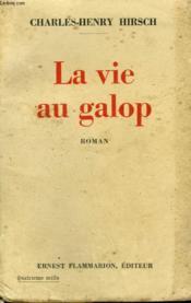 La Vie Au Galop. - Couverture - Format classique