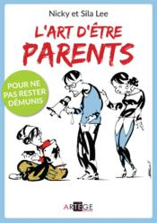Vente livre :  L'art d 'être parents  - Nicky Lee - Sila Lee
