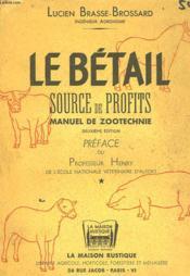 Le Betail Source De Profits - Manuel Zootechnie - Couverture - Format classique