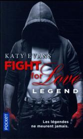 Vente  Fight for love T.6 ; legend  - Katy Evans