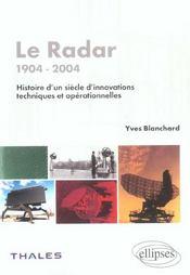 Le Radar 1904-2004 Histoire D'Un Siecle D'Innovations Techniques Et Operationnelles - Intérieur - Format classique