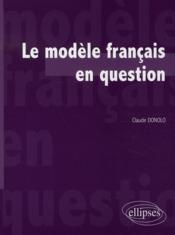 Le modèle français en question - Couverture - Format classique