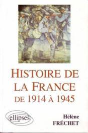 Histoire de la France de 1914 à 1945 - Couverture - Format classique