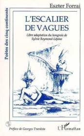 Escalier de vagues ; libre adaptation du hongrois de Sylvie Reymond-Lépine - Couverture - Format classique