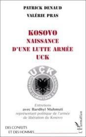 Kosovo, naissance d'une lutte armée ; UCK ; entretiens avec Bardhyl Mahmuti, représentant politique de l'armée de libération de Kosovo - Couverture - Format classique