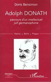 Adolph Donath ; Parcours D'Un Intellectuel Juif Germanophone ; Vienne ; Berlin ; Prague - Intérieur - Format classique