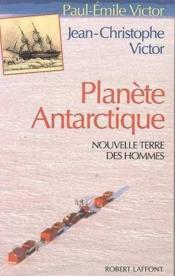 Planete antarctique  - Paul-Émile Victor