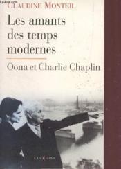 Les Amants Des Temps Modernes ; Oona Et Charlie Chaplin - Couverture - Format classique