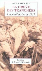 La Greve Des Tranchees ; Les Mutineries De 1917 - Intérieur - Format classique