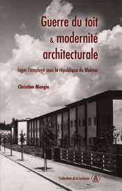 Guerre du toit et modernité architecturale ; loger l'employé sous la république de weimar - Intérieur - Format classique