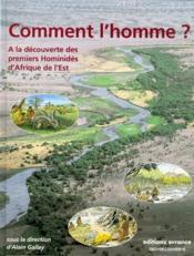 Comment l'Homme ? a la decouverte des premiers hominides d'Afrique de l'Est - Couverture - Format classique
