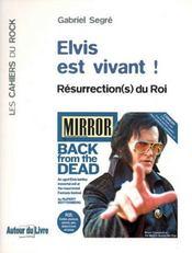 Elvis est vivant ! ; résurrection(s) du roi - Intérieur - Format classique
