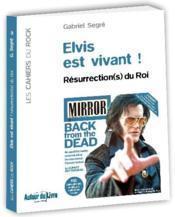 Elvis est vivant ! ; résurrection(s) du roi - Couverture - Format classique
