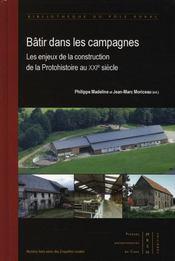 Bâtir dans les campagnes ; les enjeux de la construction de la protohistoire au XXIe siècle - Intérieur - Format classique