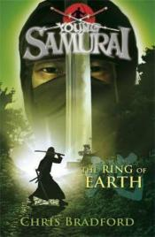 Vente livre :  THE RING OF EARTH - YOUNG SAMURAI 4  - Chris Bradford
