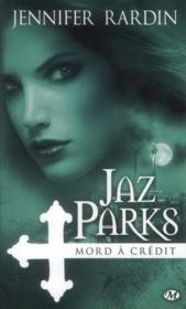 Jaz Parks t.3 ; Jaz Parks mord a credit