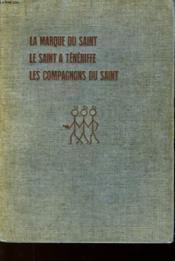 Les 3 Saints - La Marque Du Saint - Le Saint A Teneriffe - Les Compagnons Du Saint - Couverture - Format classique
