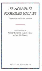 Les nouvelles politiques locales ; dynamiques de l'action publique - Couverture - Format classique