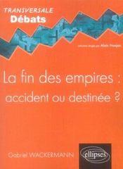 La Fin Des Empires Accident Ou Destinee ? - Intérieur - Format classique