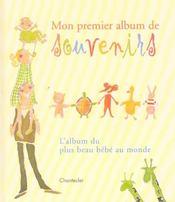 Mon premier album de souvenirs ; l'album du plus beau bébé du monde - Intérieur - Format classique