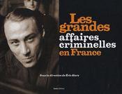 Grandes Affaires Criminelles En France - Intérieur - Format classique