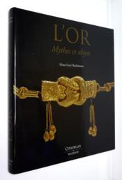 L'or, mythes et objets - Couverture - Format classique