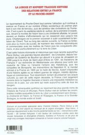 La France Au Levant ; Des Croisades A Nos Jours ; Liban Syrie Palestine Egypte Israel - 4ème de couverture - Format classique
