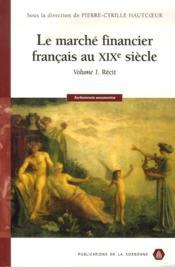 Le marché financier français du XIX siècle - Couverture - Format classique