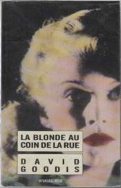 La Blonde Au Coin De La Rue (1ere Ed) - Couverture - Format classique